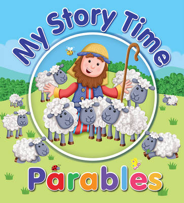 My Story Time Parables by Juliet David