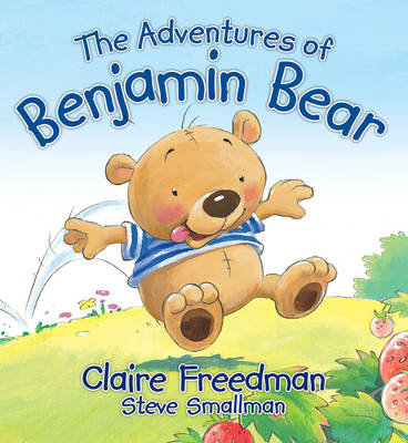 Benjamin Bear's Adventures by Claire Freedman