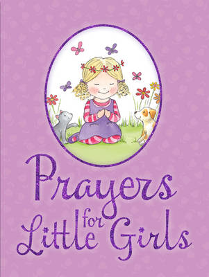 Prayers for Little Girls by Juliet David