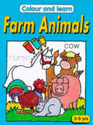 Colour and Learn: Farm Animals by