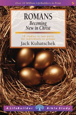 Romans Becoming New in Christ by Jack Kuhatschek
