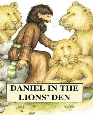 Daniel in the Lion's Den by Tim Wood, Jenny Wood