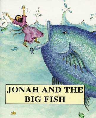 Jonah and the Big Fish by Tim Wood, Jenny Wood