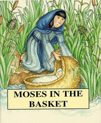 Moses in the Basket by Tim Wood, Jenny Wood
