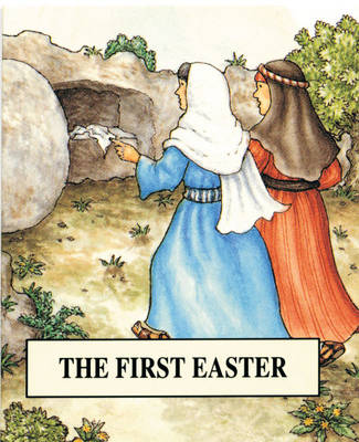 The First Easter by Tim Wood, Jenny Wood