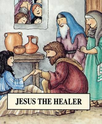 Jesus the Healer by Tim Wood, Jenny Wood