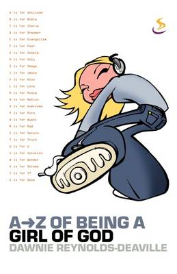 A-Z of Being a Girl of God by Dawnie Reynolds-Deaville