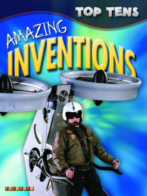 Top Tens: Amazing Inventions by TickTock