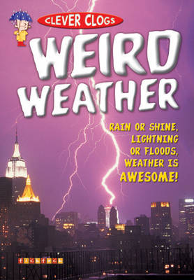 Clever Clogs: Weird Weather by