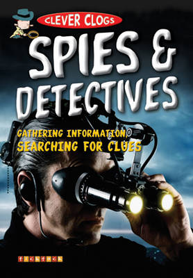 Clever Clogs: Spies & Detectives by