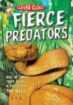 Clever Clogs: Fierce Predators by