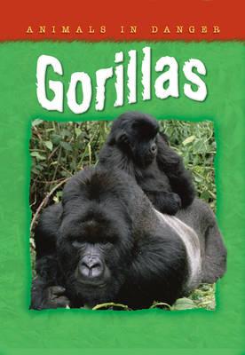 Animals in Danger: Gorillas by