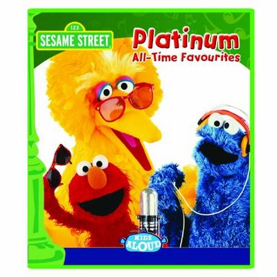 Sesame Street: Platinum All Time Favourites by