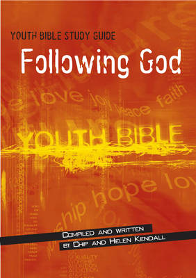 Youth Bible Study Guide Following God by Chip Kendall, Helen Kendall