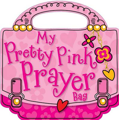 My Pretty Pink Prayer Bag by Gabrielle Mercer, Lara Ede, Gabrielle Thompson