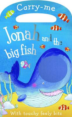 Carry-Me: Jonah and the Big Fish by Siobham Harrison, Claire Page