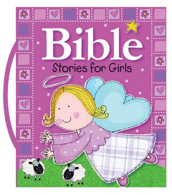 Bible Stories for Girls by Gabrielle Mercer, Lara Ede
