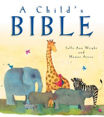 A Child's Bible by Sally Ann Wright