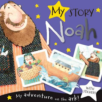 My Story Noah The Story of the Ark by Fiona Boon