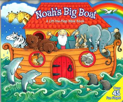 Noah's Big Boat Lift the Flap by Allia Zobel Nolan, Steve Cox