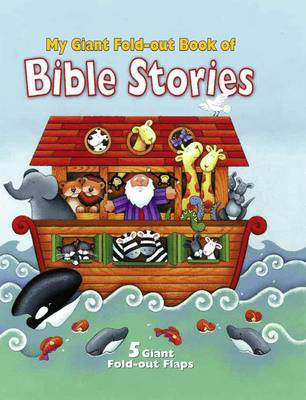 My Giant Fold Out Book of Bible Stories: Noah A Unique, Giant Fold-Out Flap Book That Approaches Bible Stories in a Fun Way by Allia Zobel Nolan