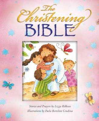 The Christening Bible (Pink) by Lizzie Ribbons, Paola Bertolini Grudina