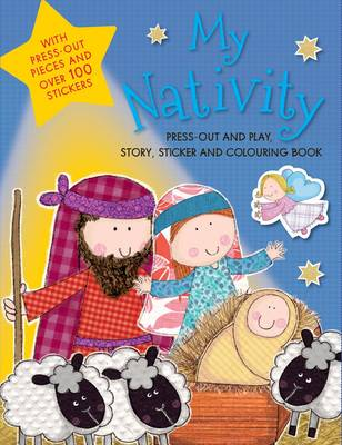 My Nativity Press-Out and Play, Story, Sticker & Colouring Book by Lara Ede
