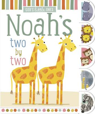 God's Little Ones: Noah's Two by Two by Sarah Vince