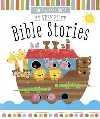 God's Little Ones: My Very First Bible Stories by Sarah Vince