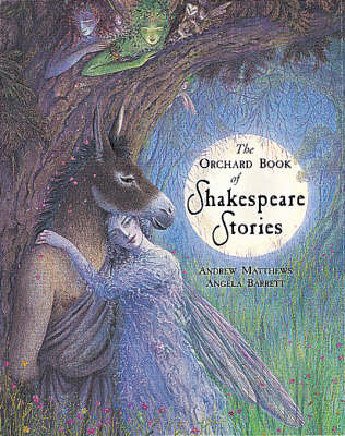 Orchard Book of Classic Shakespeare Stories by Andrew Matthews