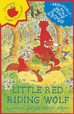 Little Red Riding Wolf by Laurence Anholt, Arthur Robins