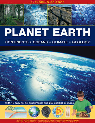 Exploring Science: Planet Earth Continents * Oceans * Climate * Geology With 19 Easy-to-do Experiments and 250 Exciting Pictures by John Farndon
