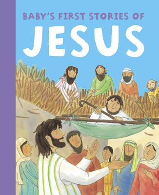 Baby's First Stories of Jesus by Jan Lewis