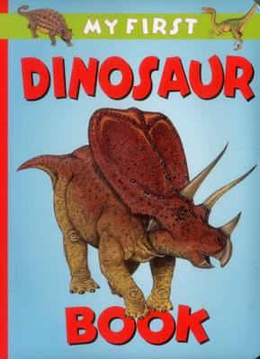 My First Dinosaur Book by Graham Rosewarne