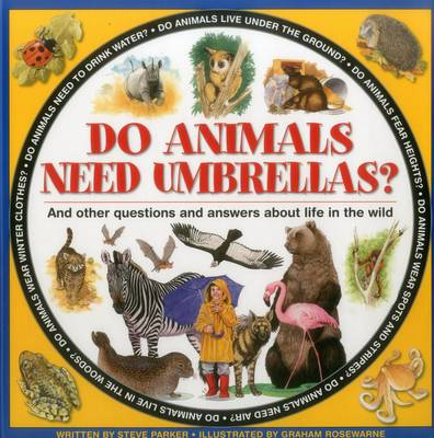 Do Animals Need Umbrellas? by Steve Parker