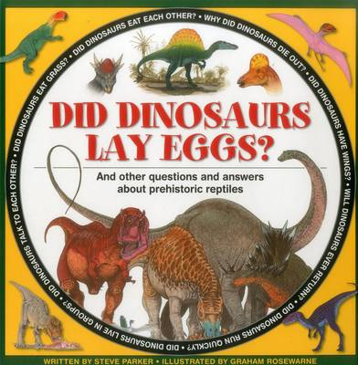 Did Dinosaurs Lay Eggs? by Steve Parker