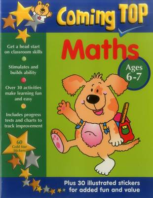 Coming Top: Maths - Ages 6-7 60 Gold Star Stickers - Plus 30 Illustrated Stickers for Added Fun and Value by Jill Jones