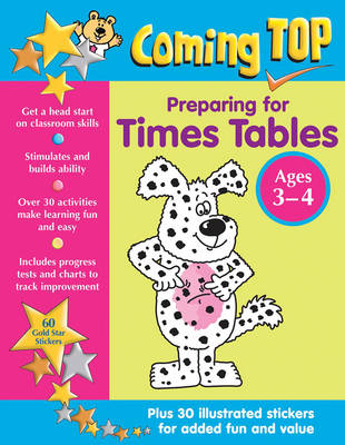 Coming Top: Preparing for Times Tables - Ages 3-4 60 Gold Star Stickers - Plus 30 Illustrated Stickers for Added Fun and Value by Louisa Somerville