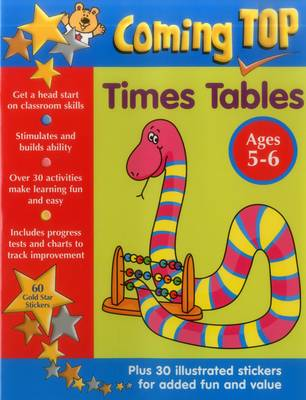 Coming Top: Times Tables - Ages 5-6 60 Gold Star Stickers - Plus 30 Illustrated Stickers for Added Fun and Value by Louisa Somerville, Smith David