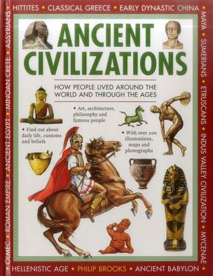 Exploring History: Ancient Civilizations Discovering the People and Places of Long Ago by Philip Brooks