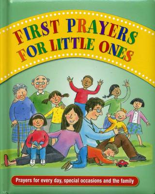 First Prayers for Little Ones Prayers for Every Day, Special Occasions and the Family by Jan Lewis