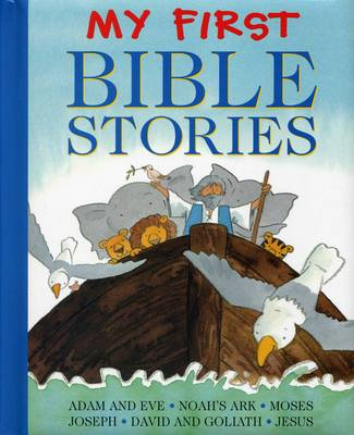 My First Bible Stories Adam and Eve, Noah's Ark, Moses, Joseph, David and Goliath, Jesus by Jan Lewis