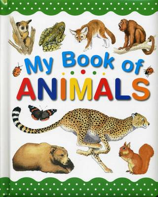 My Book of Animals by Wendy Madgwick