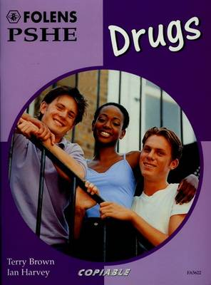 PSHE Activity Banks: Drugs (11-16) by Terry Brown, Ian Harvey