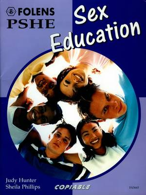 PSHE Activity Banks: Sex Education (11-16) by Judy Hunter, Sheila Phillips
