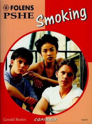 PSHE Activity Banks: Smoking (11-16) by Gerald Beales