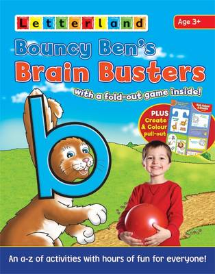 Bouncy Ben's Brain Busters An A-Z of Activities with Hours of Fun for Everyone! by Sarah Edwards