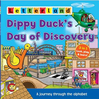Dippy Duck's Day of Discovery A Journey Through the Alphabet by Sarah Edwards
