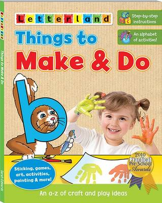 Things to Make & Do An A-Z of Craft and Play Ideas by Sarah Edwards