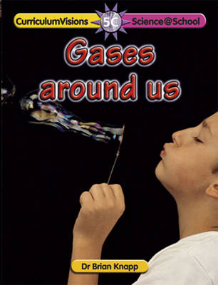Gases Around Us by Brian Knapp